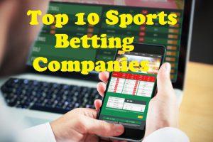 Top 10 Sports Betting Companies