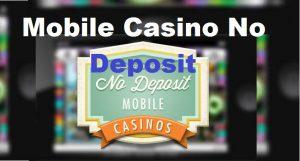 Mobile Casino No Deposit