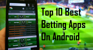 Top 10 Best Betting Apps On Android